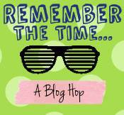 remember-the-time-blog-hop